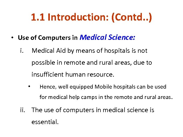 1. 1 Introduction: (Contd. . ) • Use of Computers in Medical Science: i.