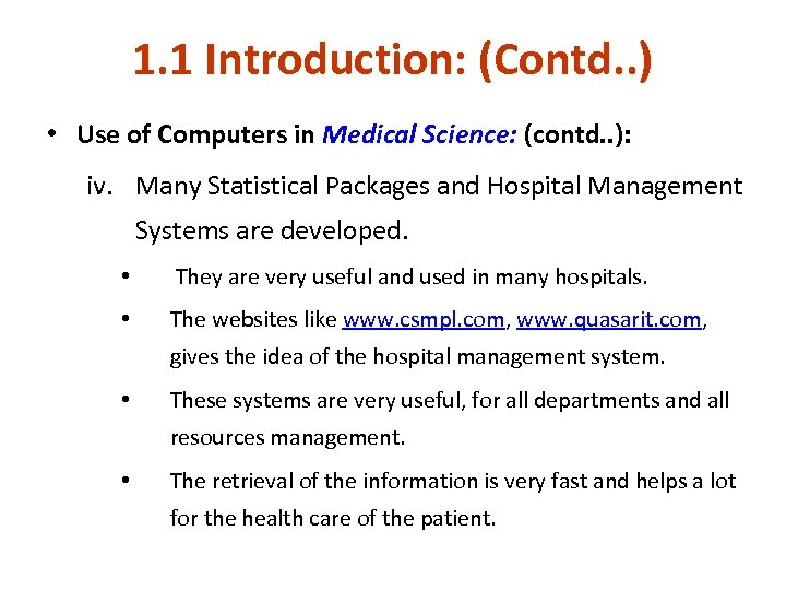 1. 1 Introduction: (Contd. . ) • Use of Computers in Medical Science: (contd.