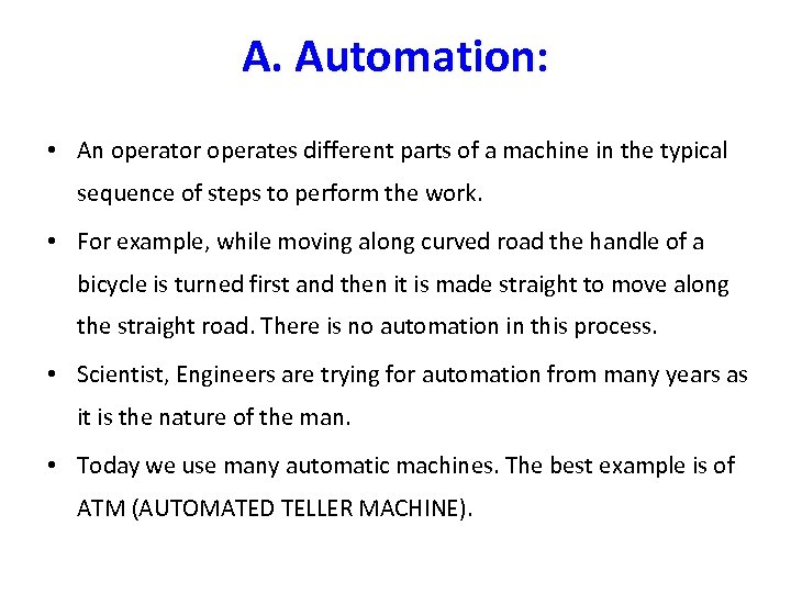 A. Automation: • An operator operates different parts of a machine in the typical