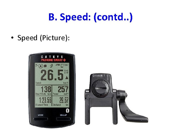 B. Speed: (contd. . ) • Speed (Picture):