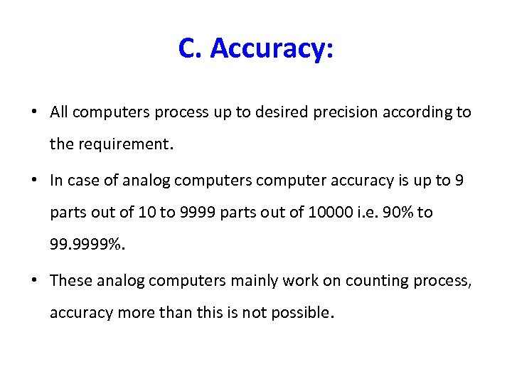 C. Accuracy: • All computers process up to desired precision according to the requirement.