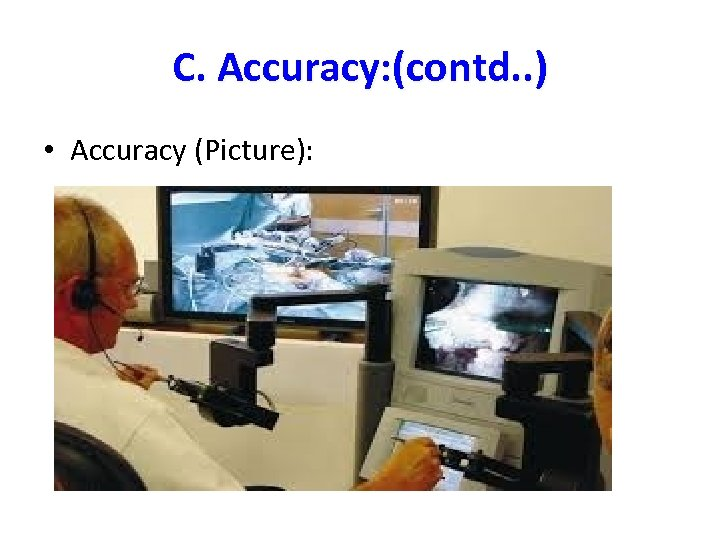 C. Accuracy: (contd. . ) • Accuracy (Picture):