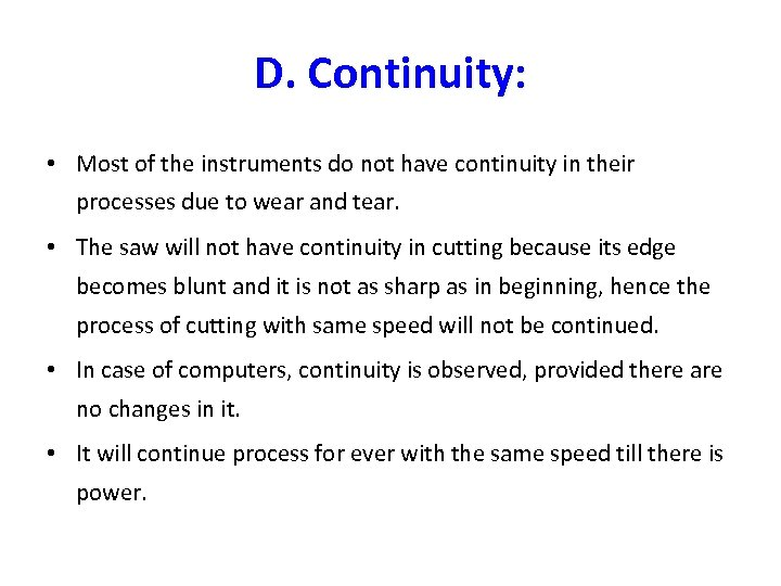 D. Continuity: • Most of the instruments do not have continuity in their processes