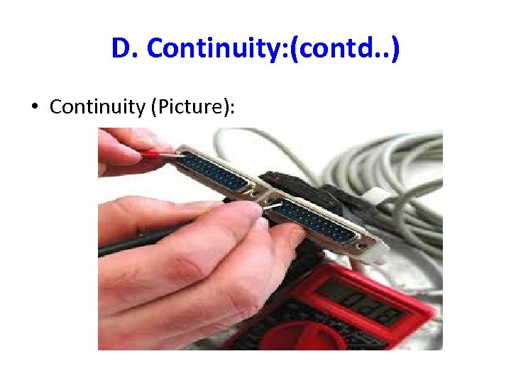 D. Continuity: (contd. . ) • Continuity (Picture):