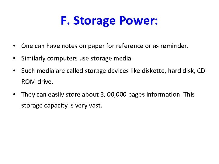 F. Storage Power: • One can have notes on paper for reference or as