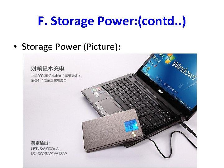 F. Storage Power: (contd. . ) • Storage Power (Picture):