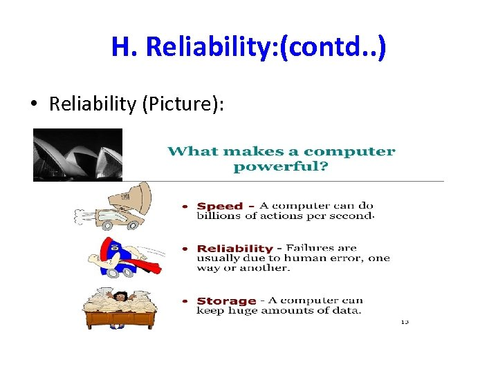 H. Reliability: (contd. . ) • Reliability (Picture):