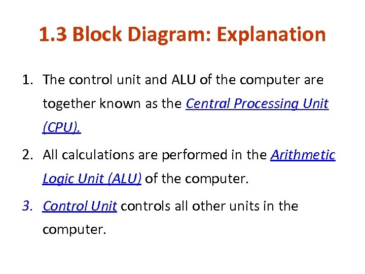 1. 3 Block Diagram: Explanation 1. The control unit and ALU of the computer