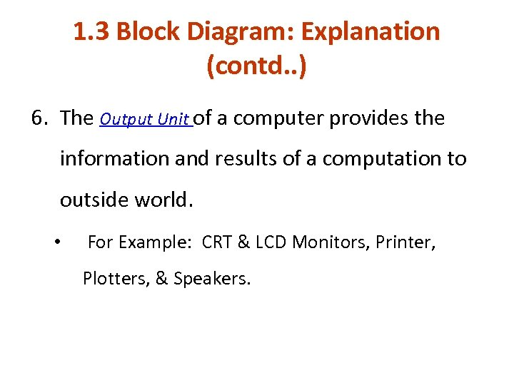 1. 3 Block Diagram: Explanation (contd. . ) 6. The Output Unit of a