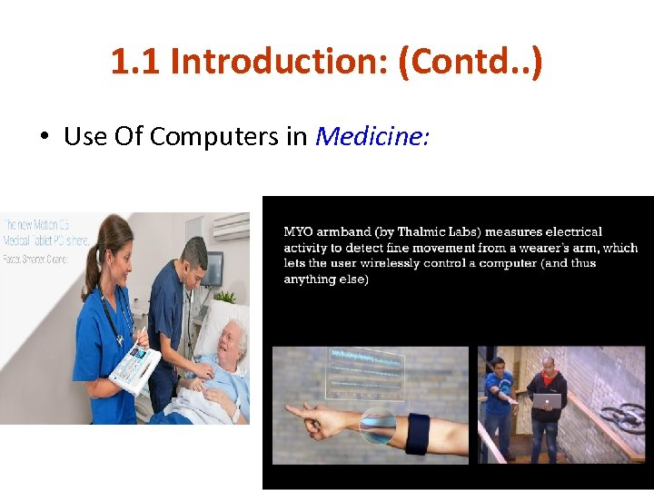 1. 1 Introduction: (Contd. . ) • Use Of Computers in Medicine: