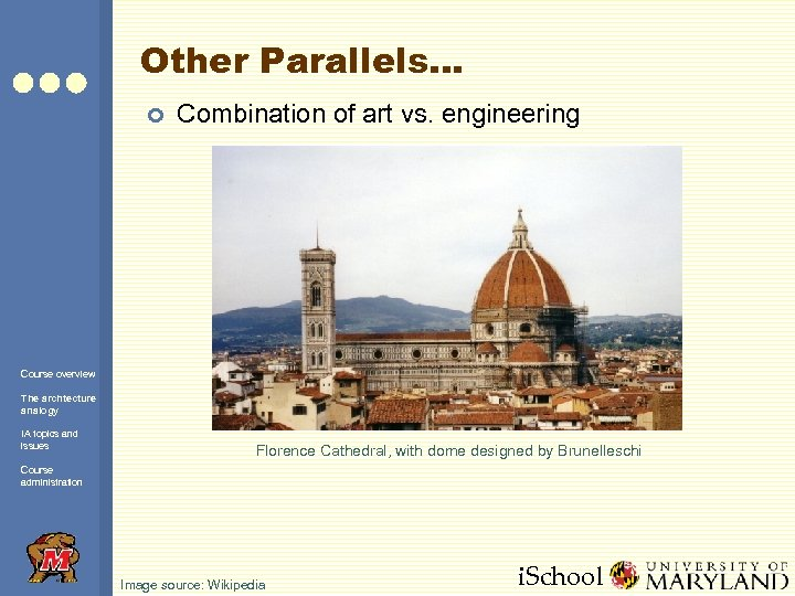 Other Parallels… ¢ Combination of art vs. engineering Course overview The archtecture analogy IA