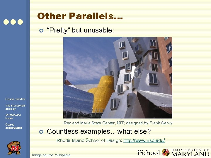 """Other Parallels… ¢ """"Pretty"""" but unusable: Course overview The archtecture analogy IA topics and"""