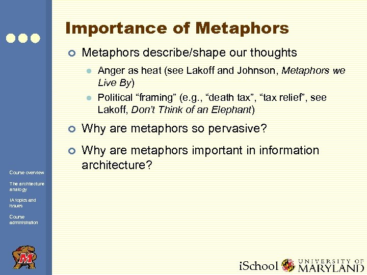 Importance of Metaphors ¢ Metaphors describe/shape our thoughts l l Anger as heat (see