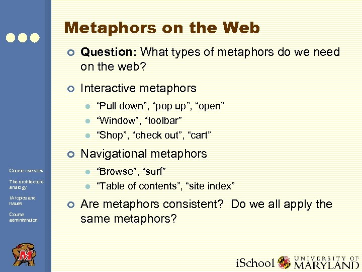 Metaphors on the Web ¢ Question: What types of metaphors do we need on