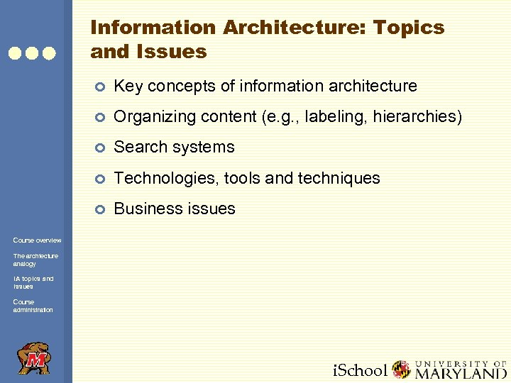 Information Architecture: Topics and Issues ¢ Key concepts of information architecture ¢ Organizing content