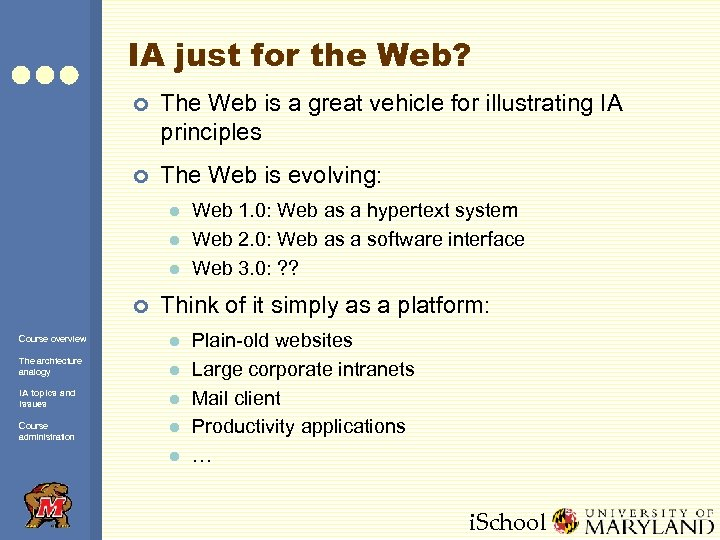 IA just for the Web? ¢ The Web is a great vehicle for illustrating