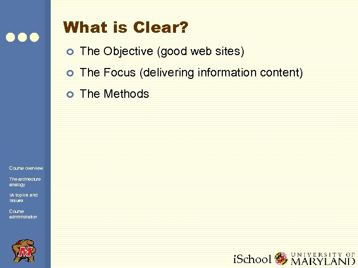 What is Clear? ¢ The Objective (good web sites) ¢ The Focus (delivering information