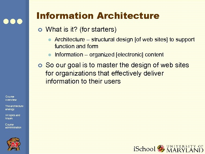 Information Architecture ¢ What is it? (for starters) l l ¢ Architecture – structural