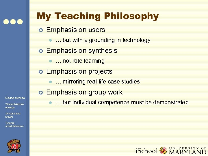 My Teaching Philosophy ¢ Emphasis on users l ¢ Emphasis on synthesis l ¢
