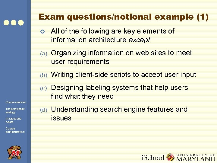 Exam questions/notional example (1) ¢ All of the following are key elements of information