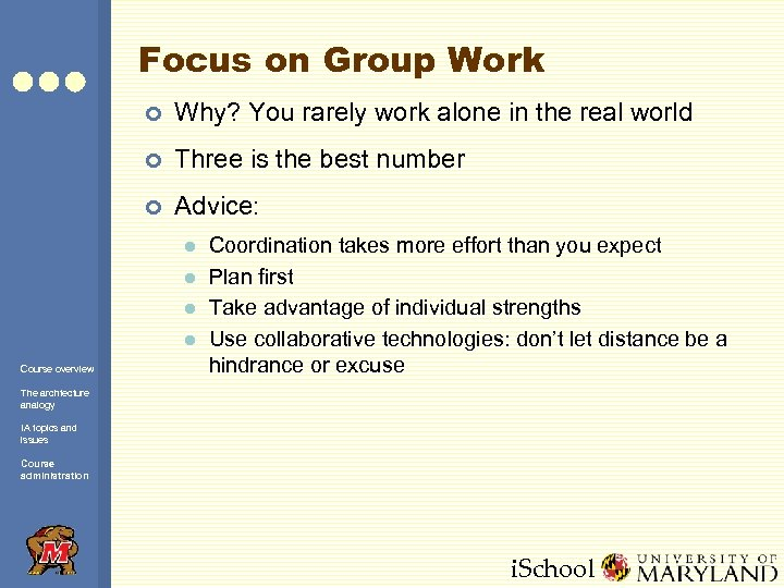 Focus on Group Work ¢ Why? You rarely work alone in the real world