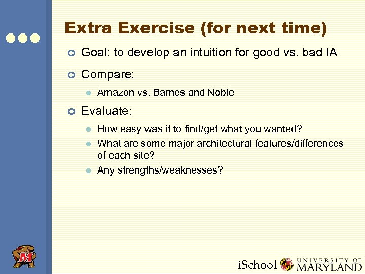 Extra Exercise (for next time) ¢ Goal: to develop an intuition for good vs.