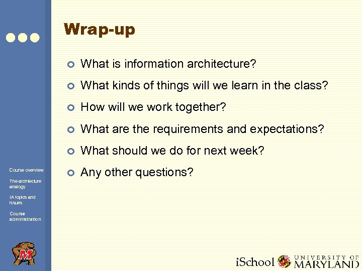 Wrap-up ¢ ¢ How will we work together? ¢ What are the requirements and