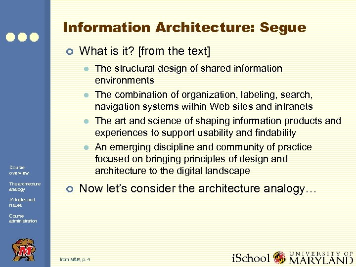 Information Architecture: Segue ¢ What is it? [from the text] l l Course overview