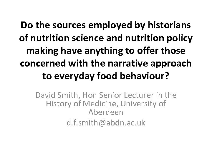Do the sources employed by historians of nutrition science and nutrition policy making have