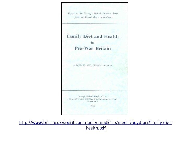 http: //www. bris. ac. uk/social-community-medicine/media/boyd-orr/family-diethealth. pdf