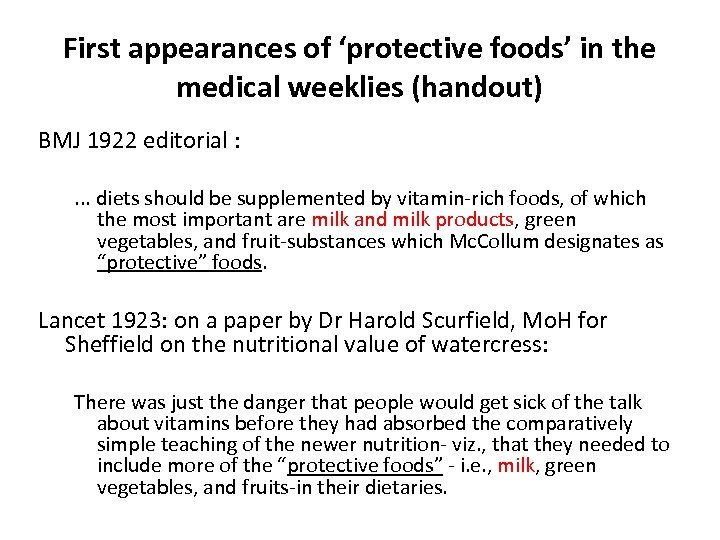 First appearances of 'protective foods' in the medical weeklies (handout) BMJ 1922 editorial :