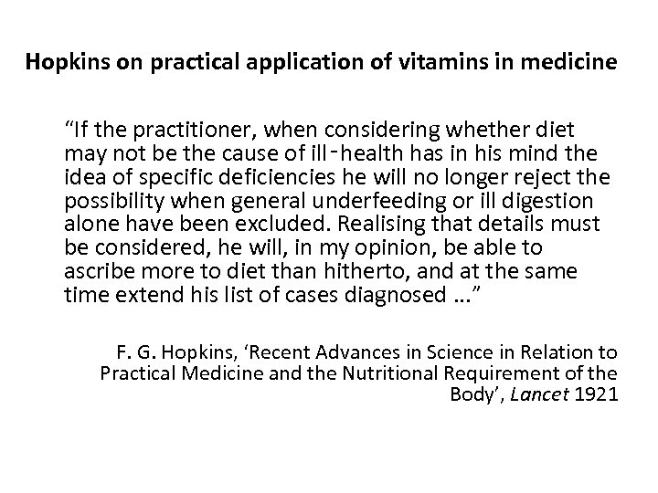 """Hopkins on practical application of vitamins in medicine """"If the practitioner, when considering whether"""