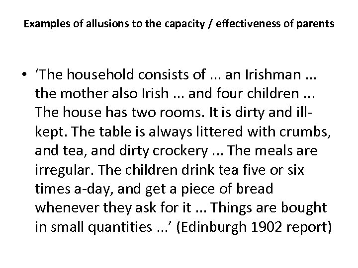 Examples of allusions to the capacity / effectiveness of parents • 'The household consists