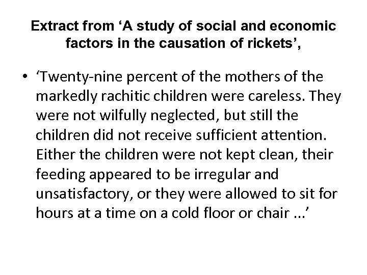 Extract from 'A study of social and economic factors in the causation of rickets',
