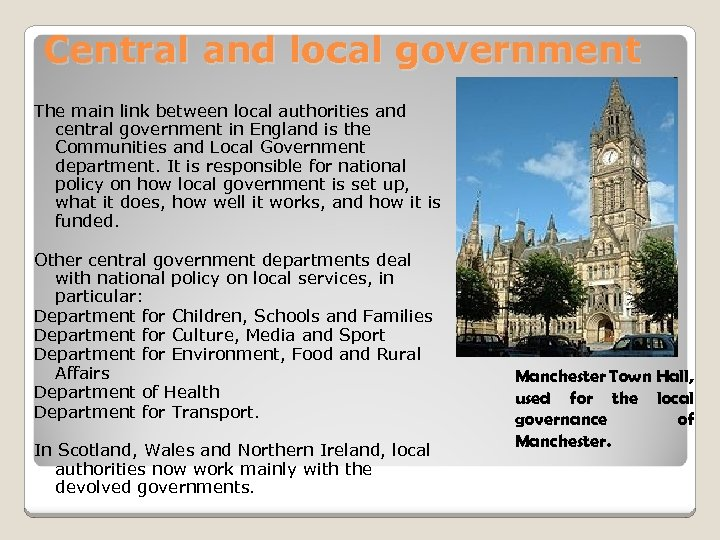 Central and local government The main link between local authorities and central government in