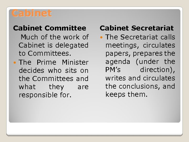 Cabinet Committee Much of the work of Cabinet is delegated to Committees. The Prime
