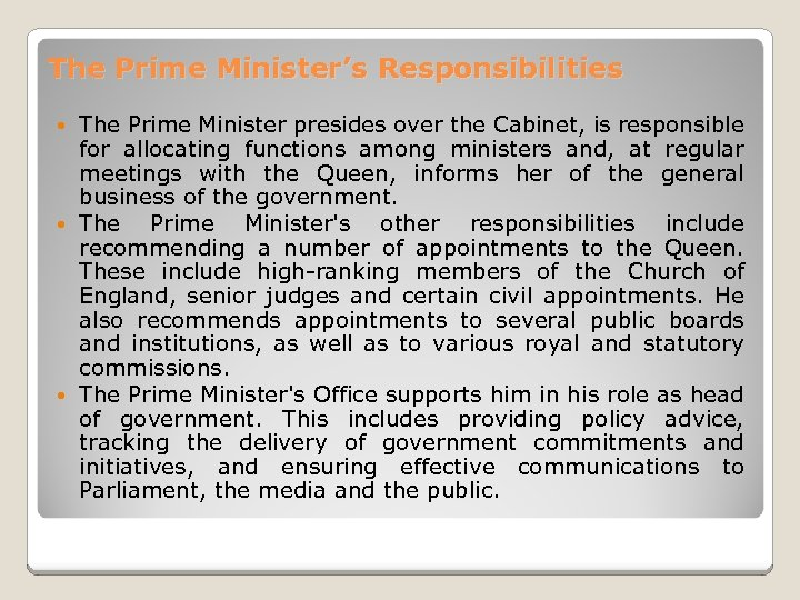 The Prime Minister's Responsibilities The Prime Minister presides over the Cabinet, is responsible for