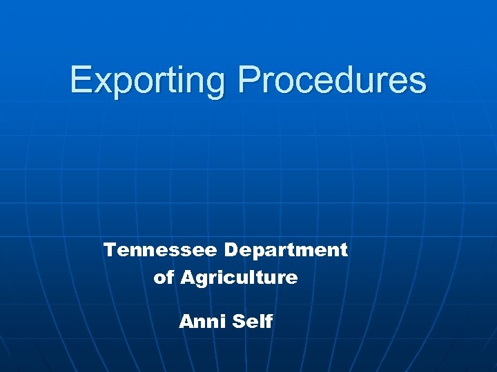 Exporting Procedures Tennessee Department of Agriculture Anni Self