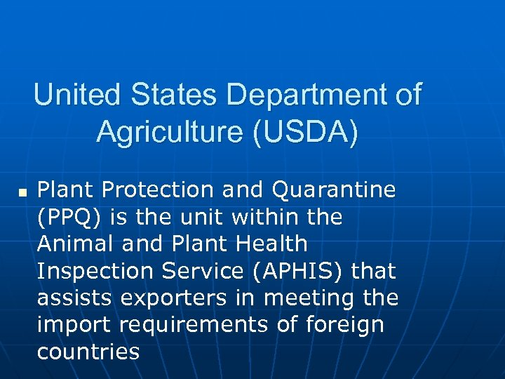 United States Department of Agriculture (USDA) n Plant Protection and Quarantine (PPQ) is the