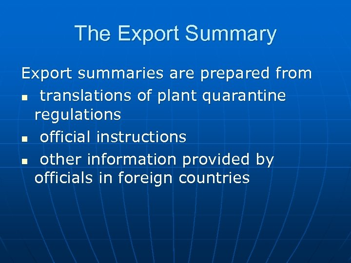 The Export Summary Export summaries are prepared from n translations of plant quarantine regulations