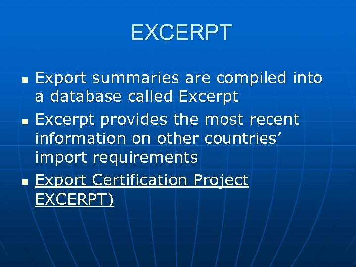 EXCERPT n n n Export summaries are compiled into a database called Excerpt provides