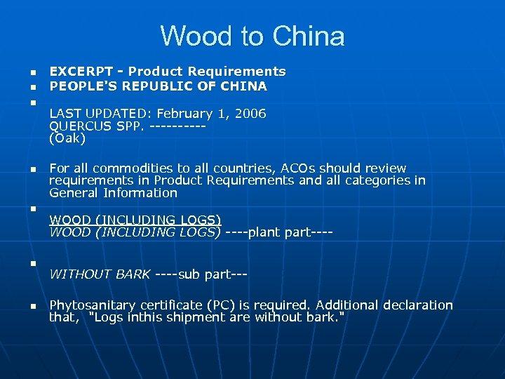 Wood to China n n n n EXCERPT - Product Requirements PEOPLE'S REPUBLIC OF