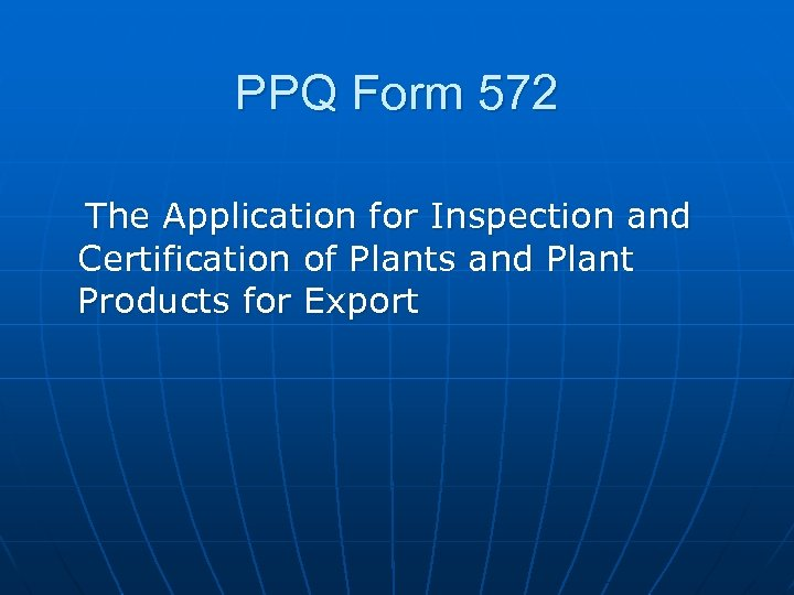 PPQ Form 572 The Application for Inspection and Certification of Plants and Plant Products