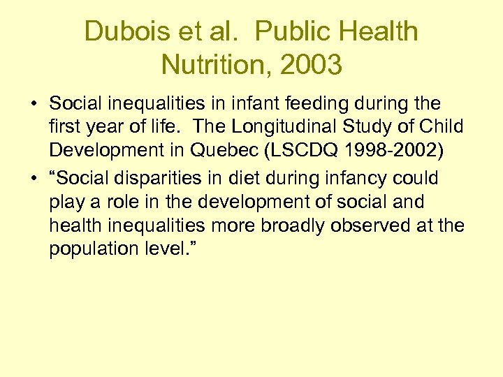 Dubois et al. Public Health Nutrition, 2003 • Social inequalities in infant feeding during
