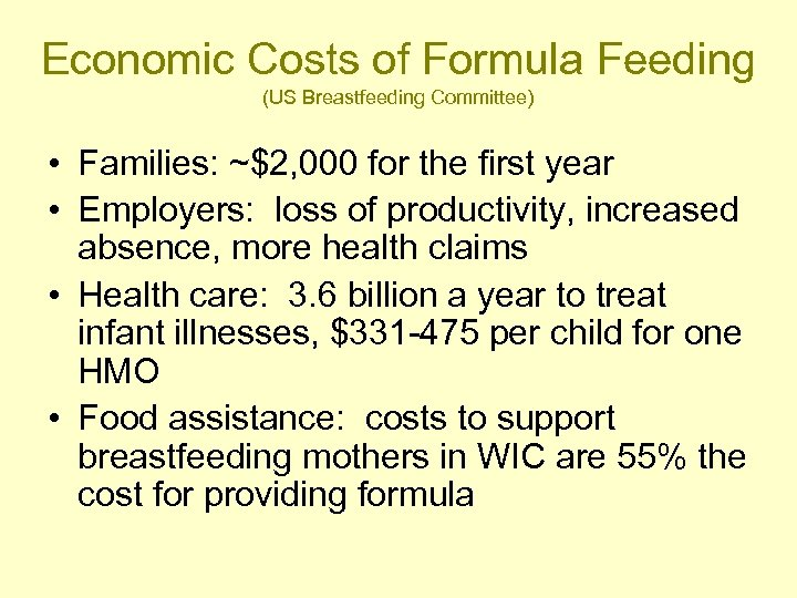 Economic Costs of Formula Feeding (US Breastfeeding Committee) • Families: ~$2, 000 for the