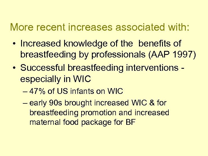 More recent increases associated with: • Increased knowledge of the benefits of breastfeeding by