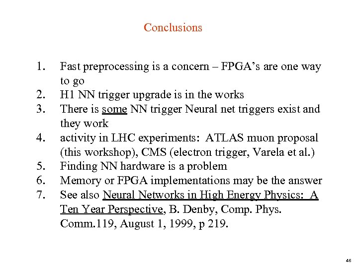 Conclusions 1. 2. 3. 4. 5. 6. 7. Fast preprocessing is a concern –