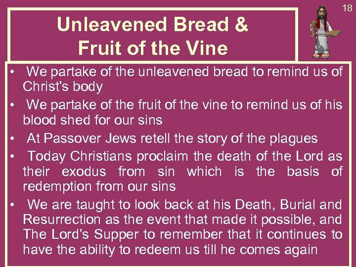 Unleavened Bread & Fruit of the Vine 18 • We partake of the unleavened