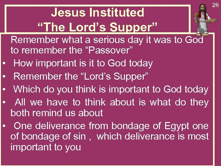 "Jesus Instituted ""The Lord's Supper"" • • • Remember what a serious day it"