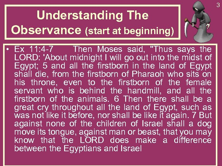 Understanding The Observance (start at beginning) • Ex 11: 4 -7 Then Moses said,
